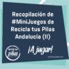 Recopilación de #MiniJuegos de Recicla tus Pilas Andalucía (II)
